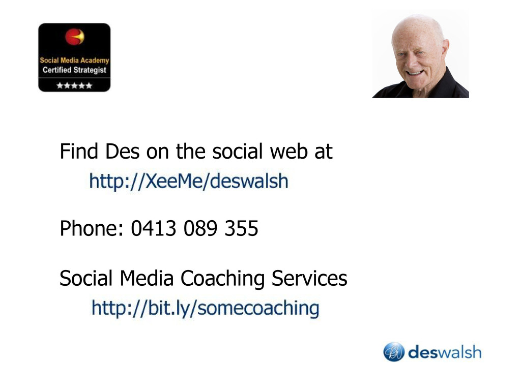 Find Des on the social web at Phone: 0413 089 3...