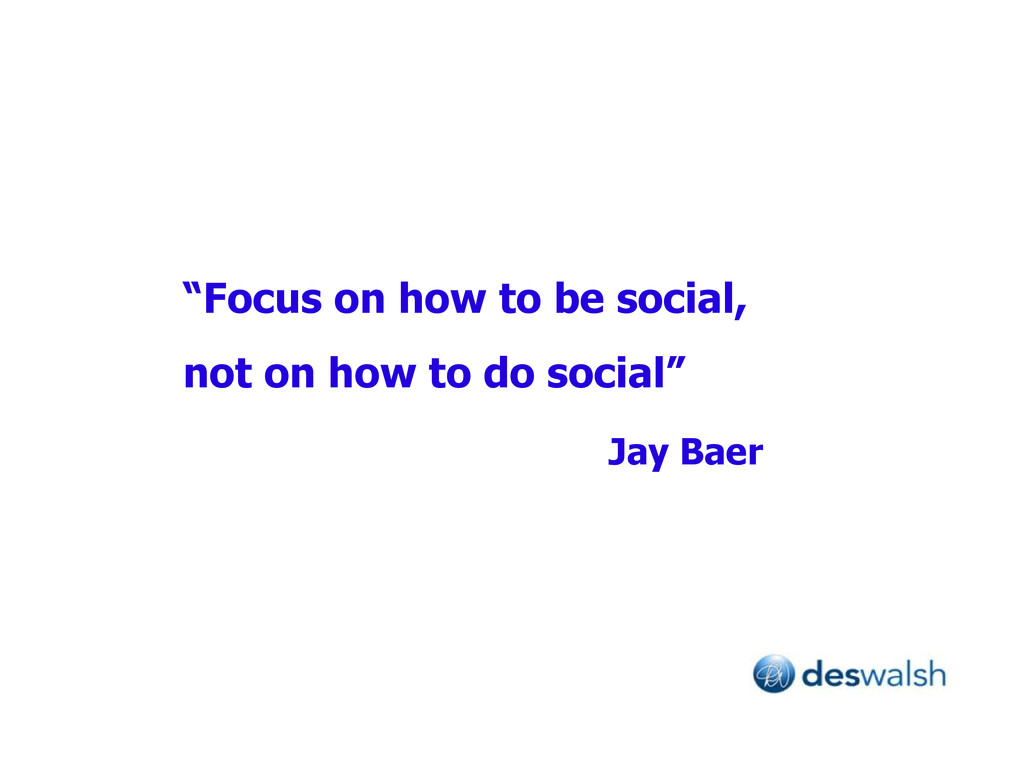 """Focus on how to be social, not on how to do so..."