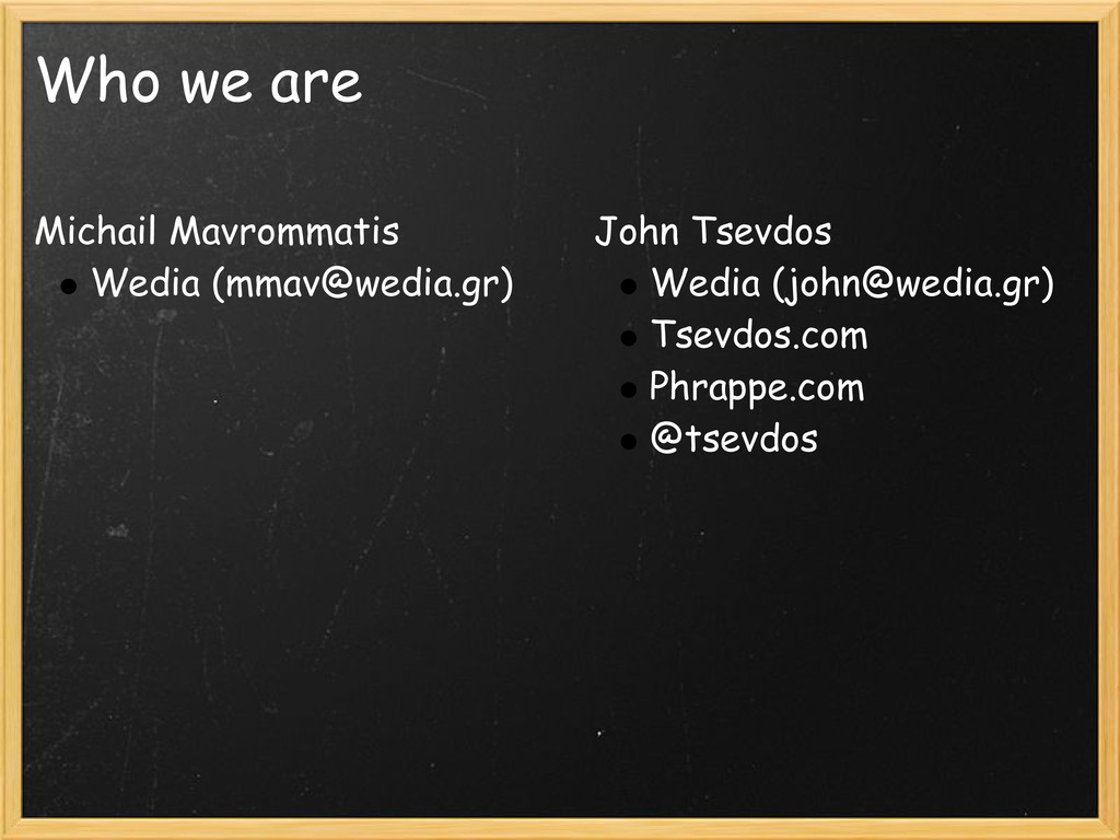 Who we are Michail Mavrommatis Wedia (mmav@wedi...