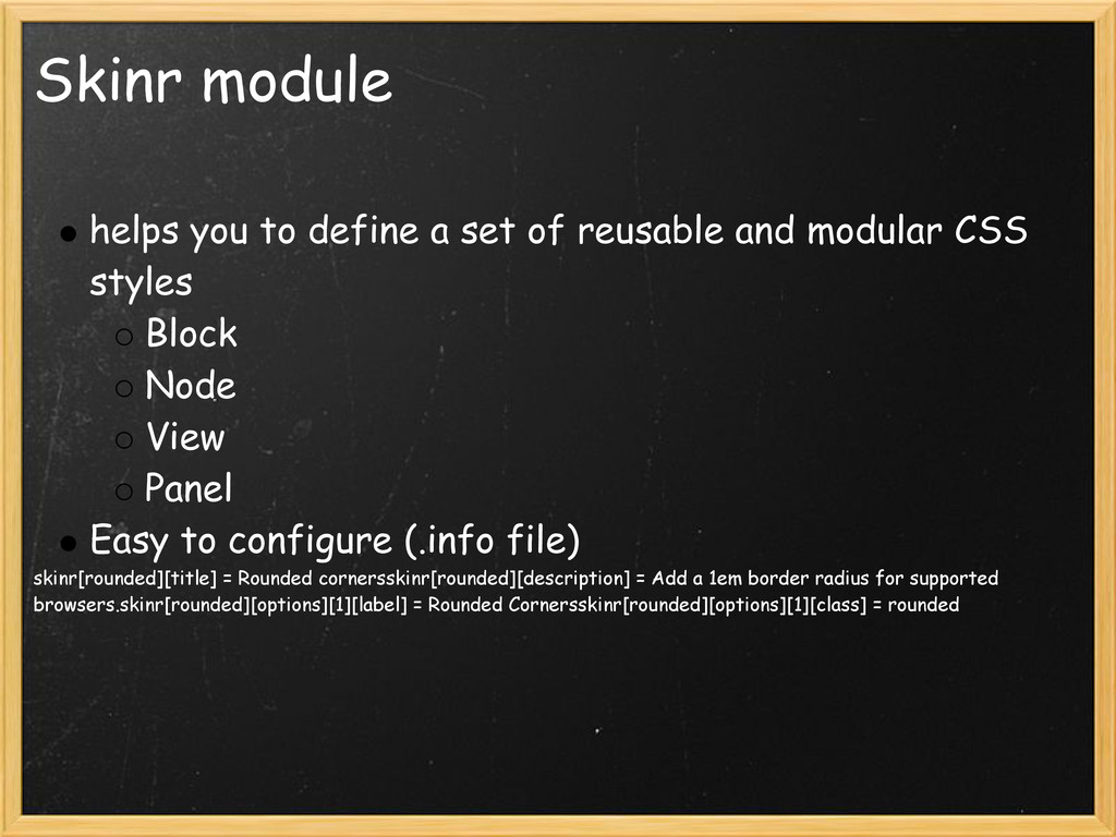 Skinr module helps you to define a set of reusa...