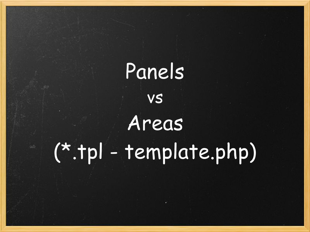 Panels vs Areas (*.tpl - template.php)