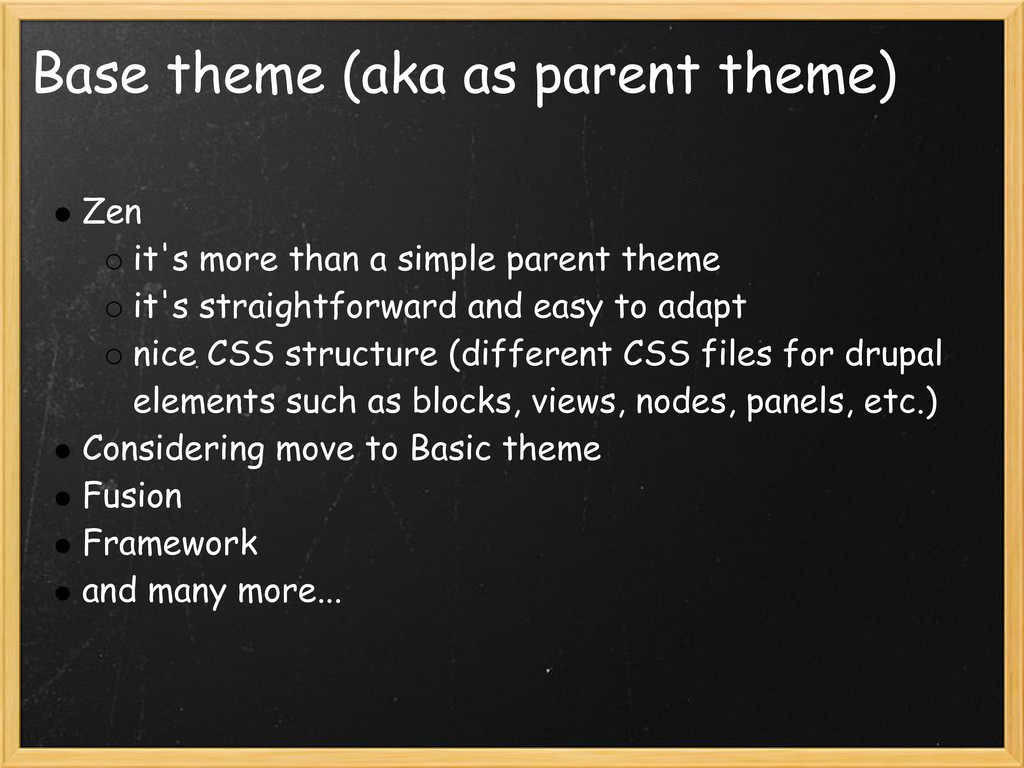 Base theme (aka as parent theme) Zen it's more ...