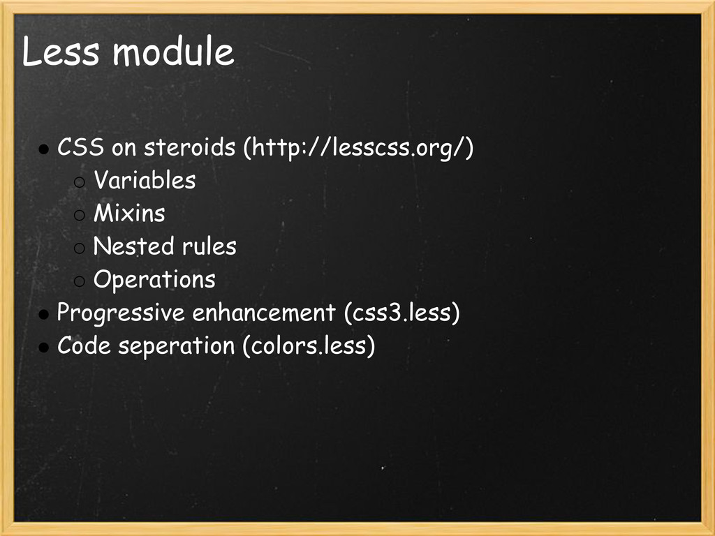 Less module CSS on steroids (http://lesscss.org...