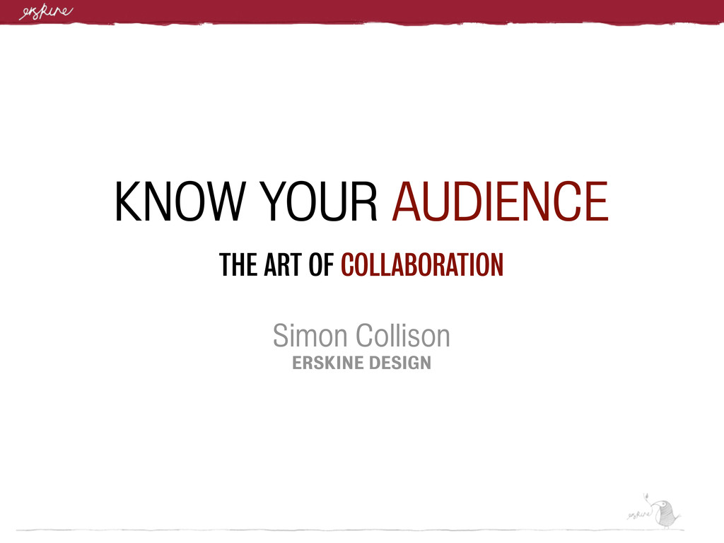 KNOW YOUR AUDIENCE THE ART OF COLLABORATION Sim...
