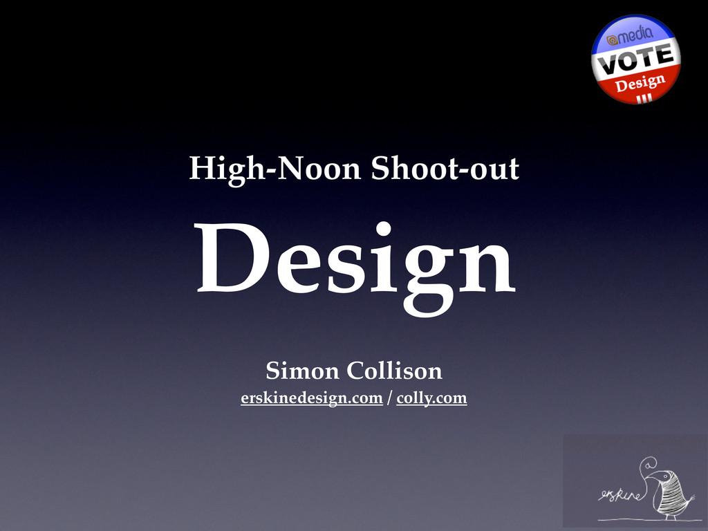 High-Noon Shoot-out Design Simon Collison erski...