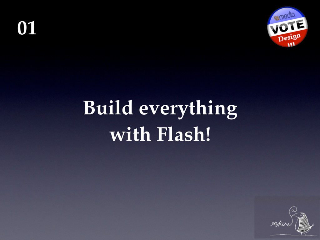 Build everything with Flash! 01