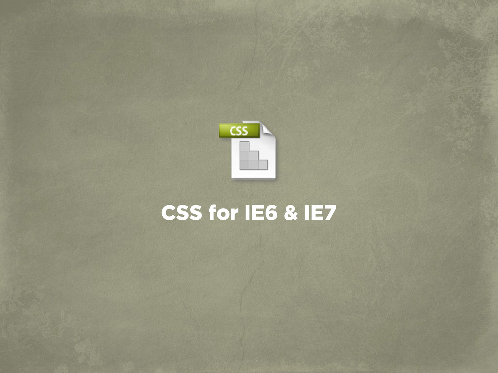 CSS for IE6 & IE7