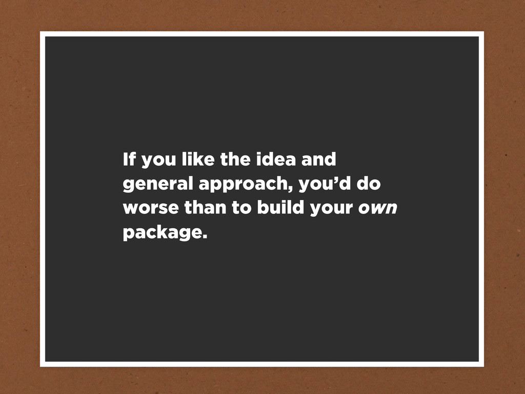 If you like the idea and general approach, you'...