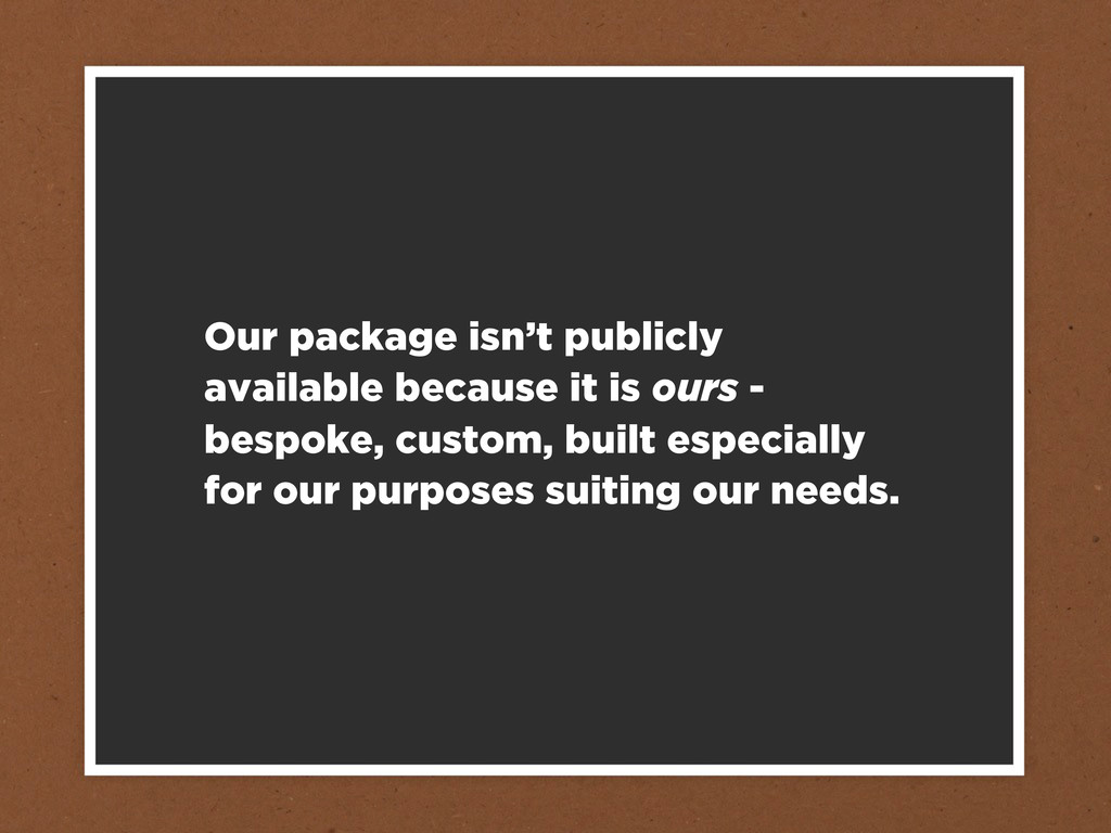 Our package isn't publicly available because it...