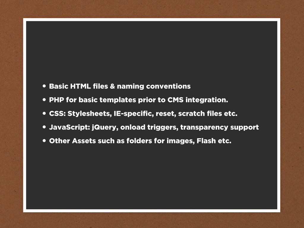 • Basic HTML files & naming conventions • PHP fo...