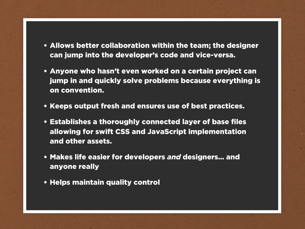 • Allows better collaboration within the team; ...