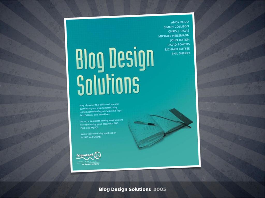 Blog Design Solutions 2005