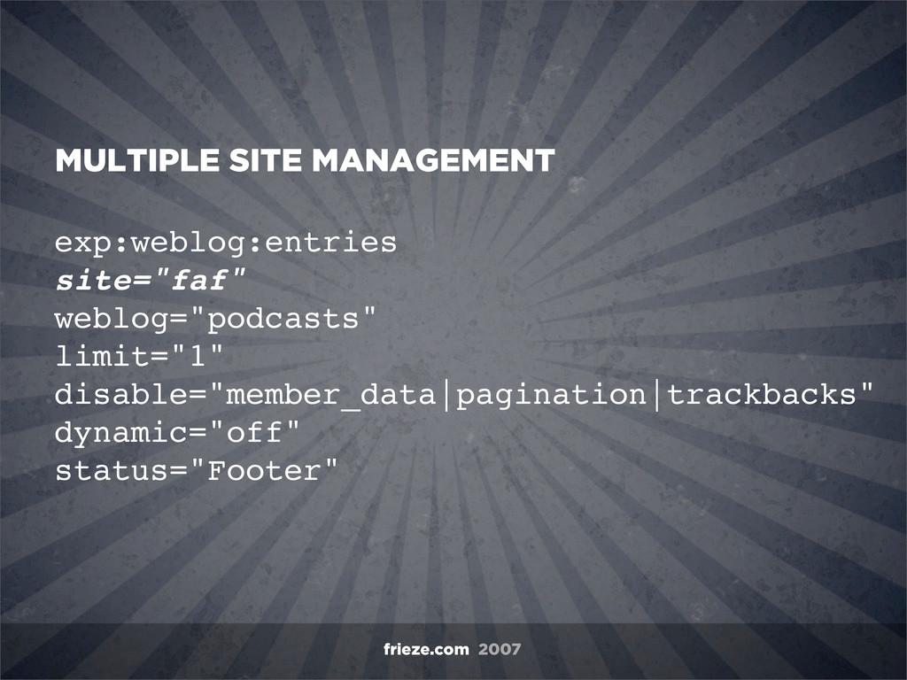 """frieze.com 2007 exp:weblog:entries site=""""faf"""" w..."""