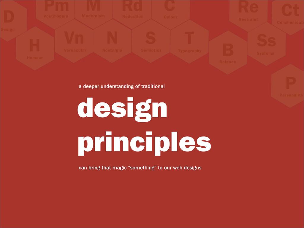 a deeper understanding of traditional design pr...