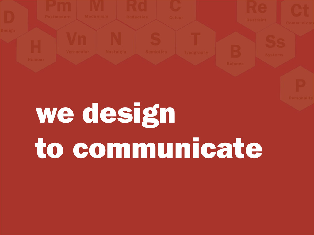 we design to communicate