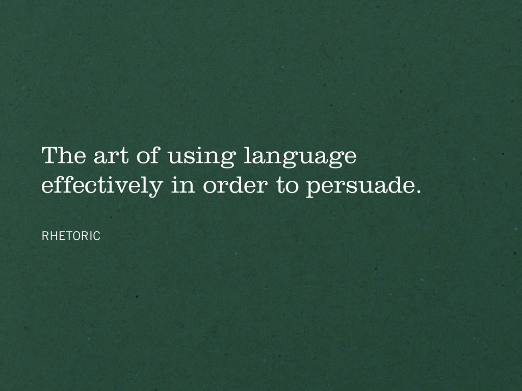 The art of using language effectively in order ...