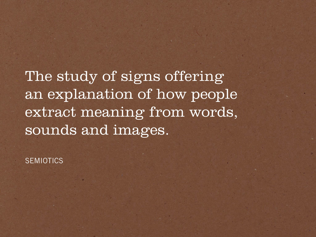 The study of signs offering an explanation of h...