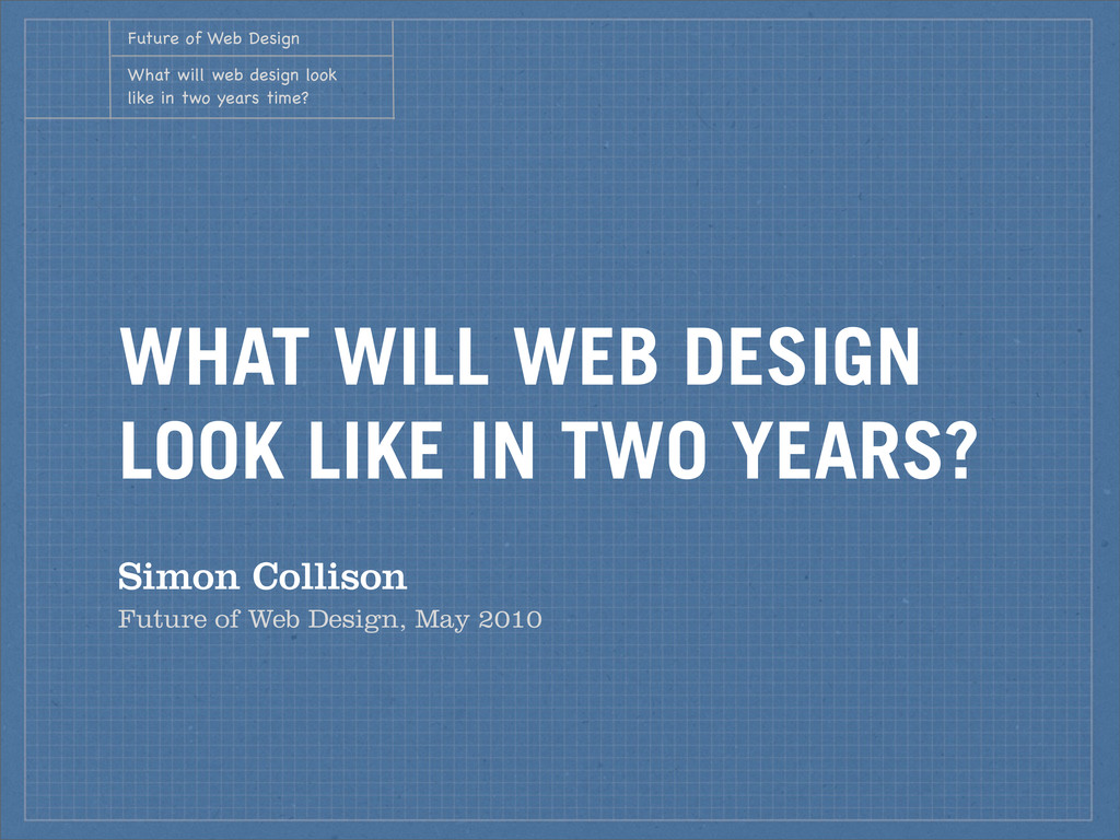 WHAT WILL WEB DESIGN LOOK LIKE IN TWO YEARS? Si...