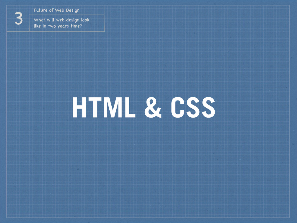 HTML & CSS Future of Web Design What will web d...