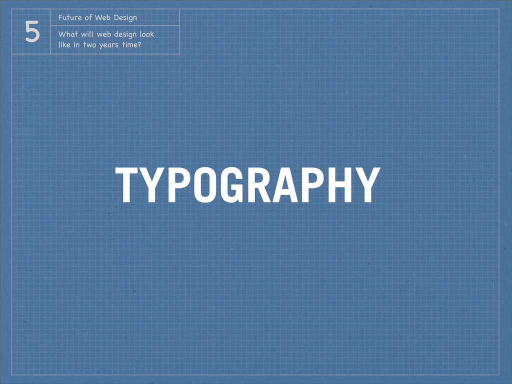 TYPOGRAPHY Future of Web Design What will web d...