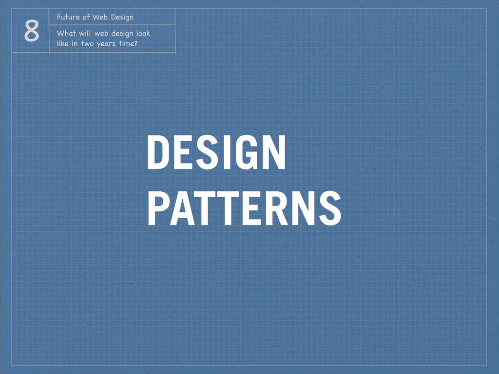 DESIGN PATTERNS Future of Web Design What will ...