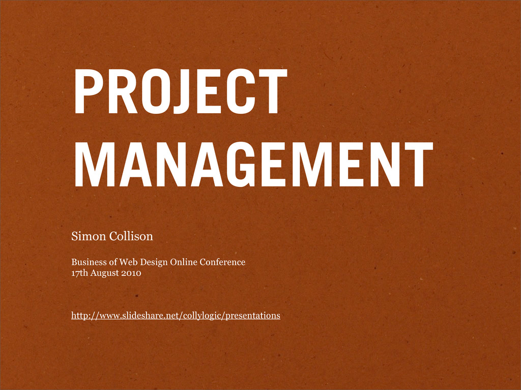 PROJECT MANAGEMENT Simon Collison Business of W...
