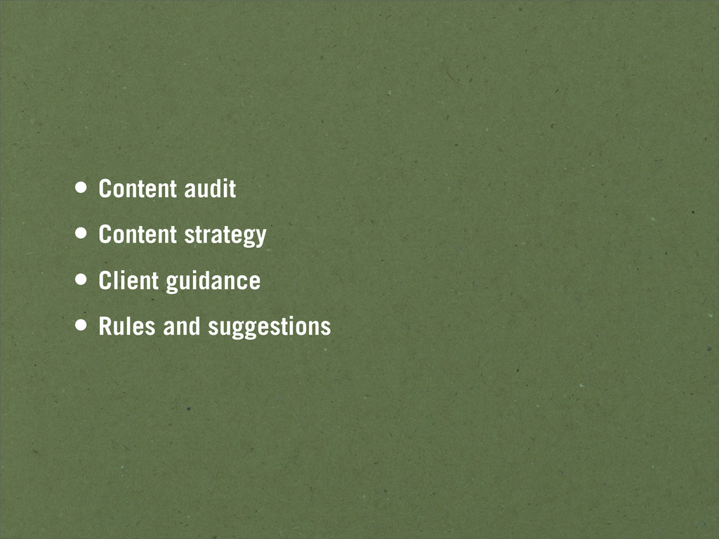 • Content audit • Content strategy • Client gui...