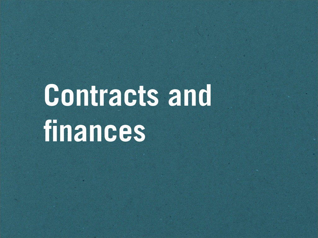 Contracts and finances