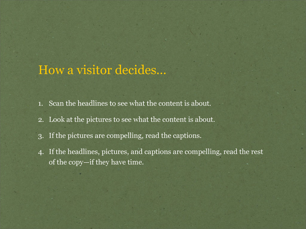 How a visitor decides... 1. Scan the headlines ...