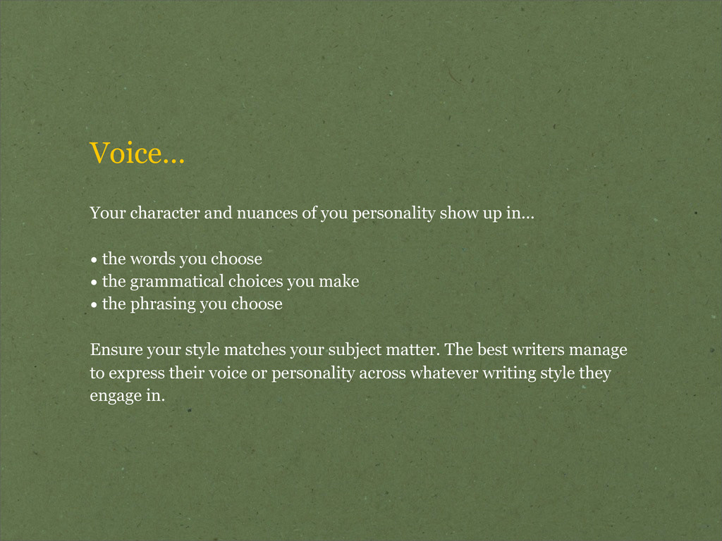 Voice... Your character and nuances of you pers...