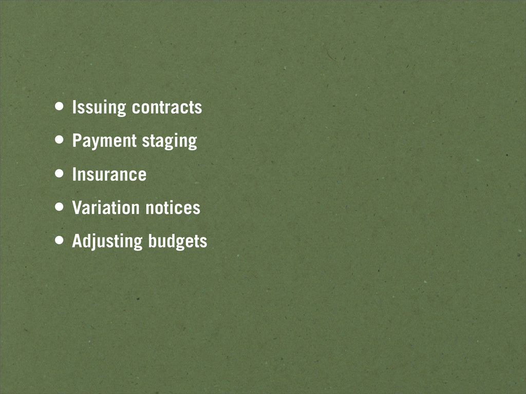 • Issuing contracts • Payment staging • Insuran...