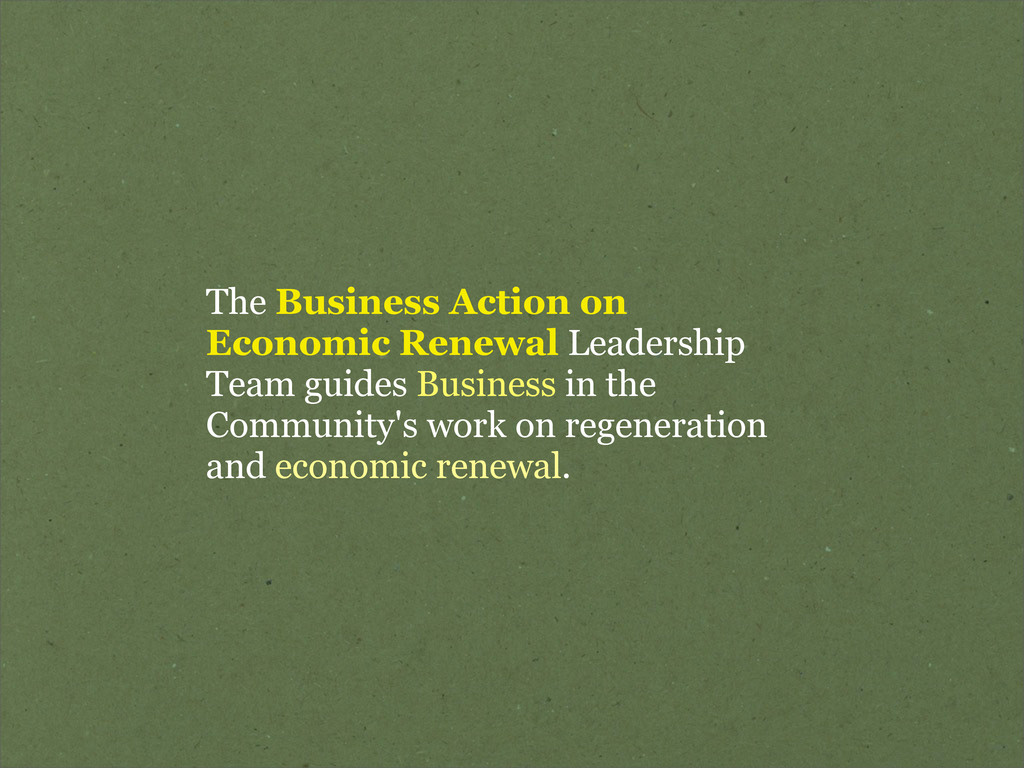 The Business Action on Economic Renewal Leaders...