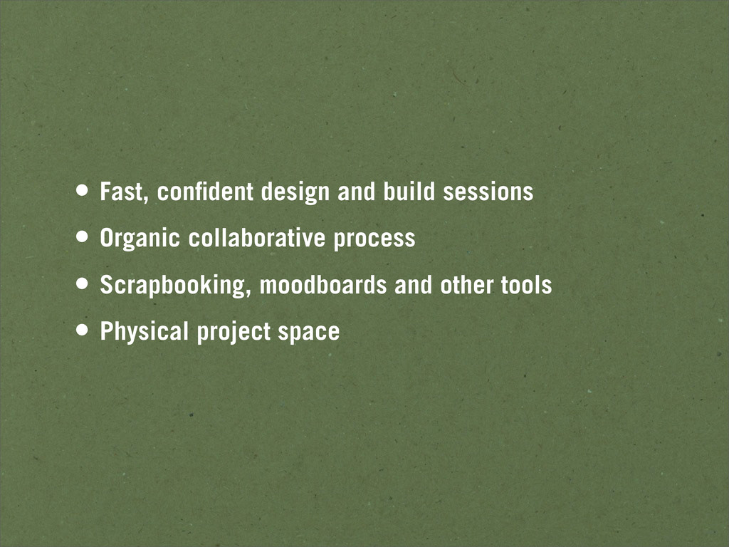 • Fast, confident design and build sessions • Or...