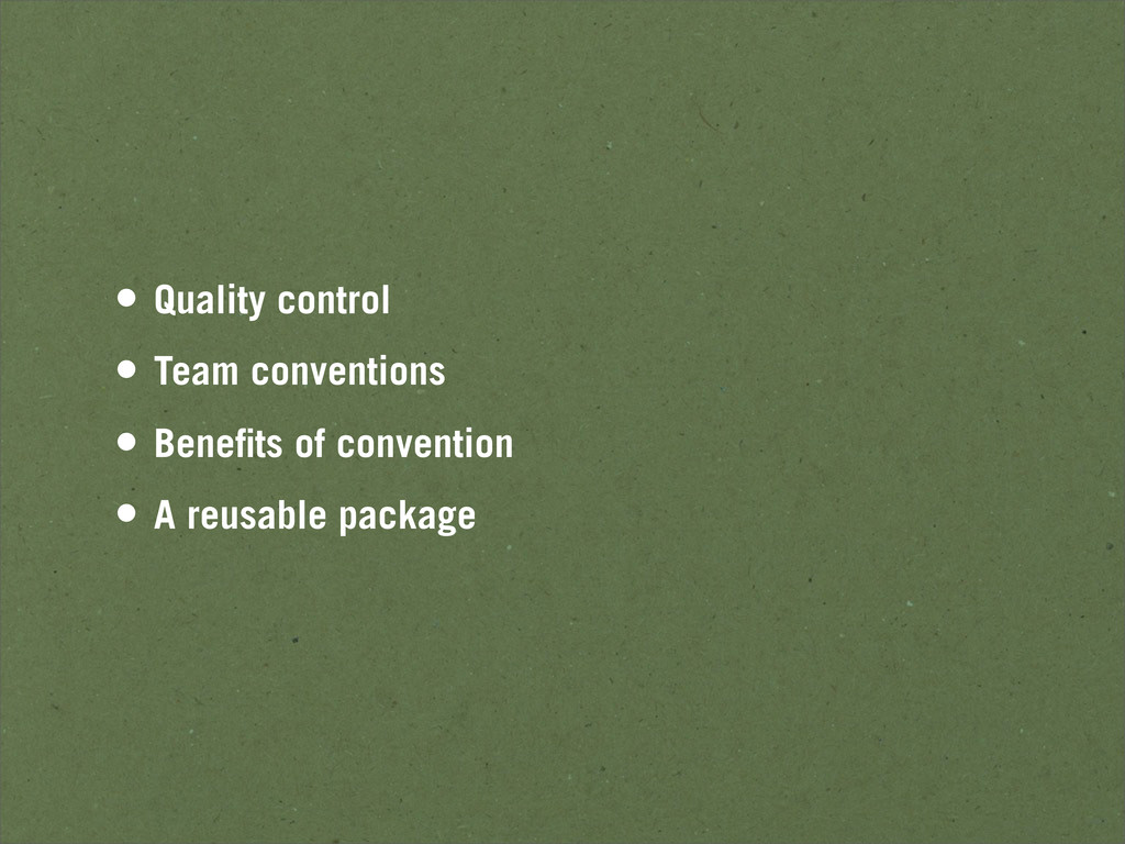 • Quality control • Team conventions • Benefits ...