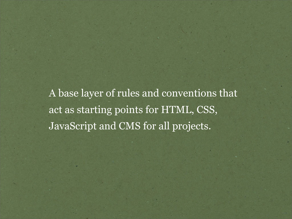 A base layer of rules and conventions that act ...