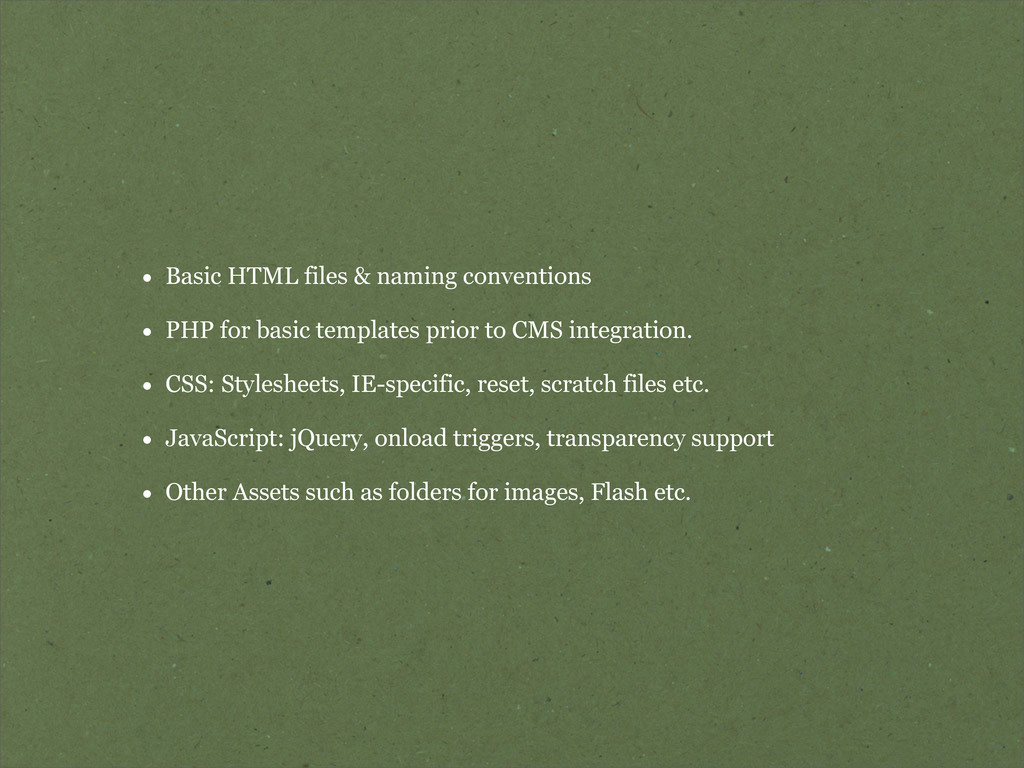 • Basic HTML files & naming conventions • PHP f...
