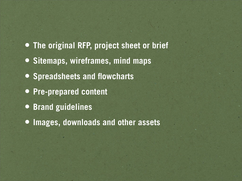 • The original RFP, project sheet or brief • Si...