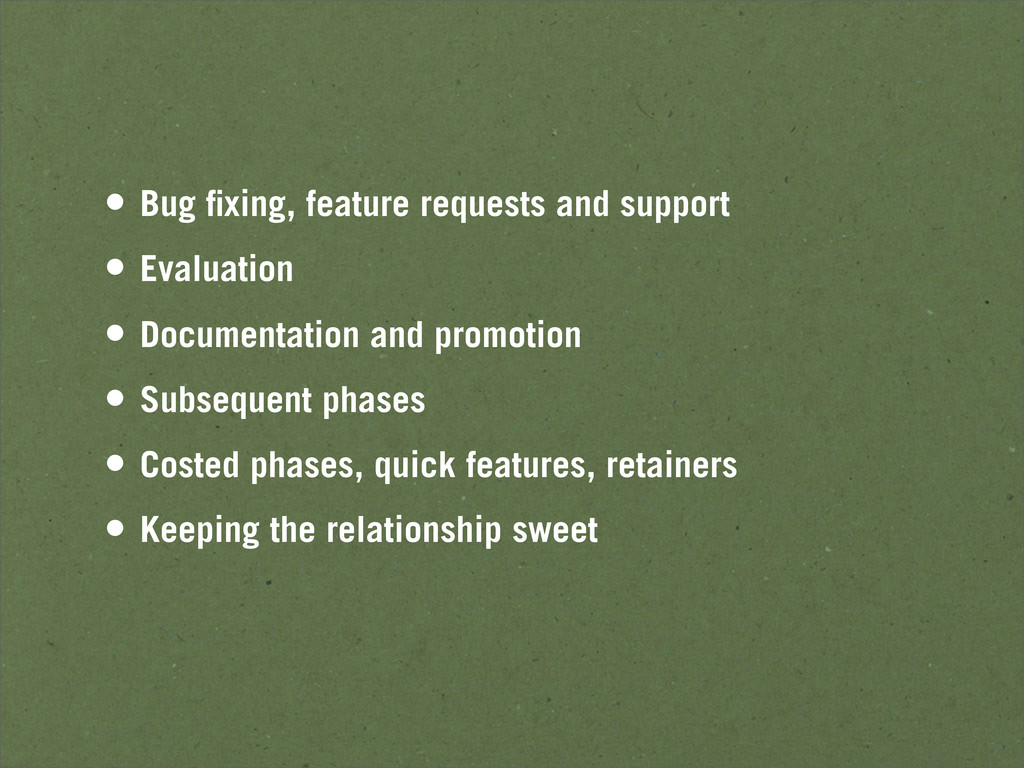 • Bug fixing, feature requests and support • Eva...