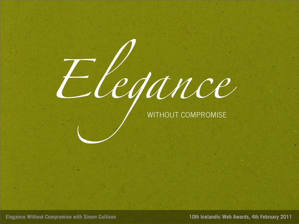 Elegance Elegance Without Compromise with Simon...