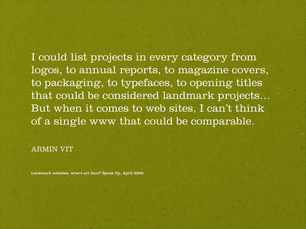 I could list projects in every category from lo...