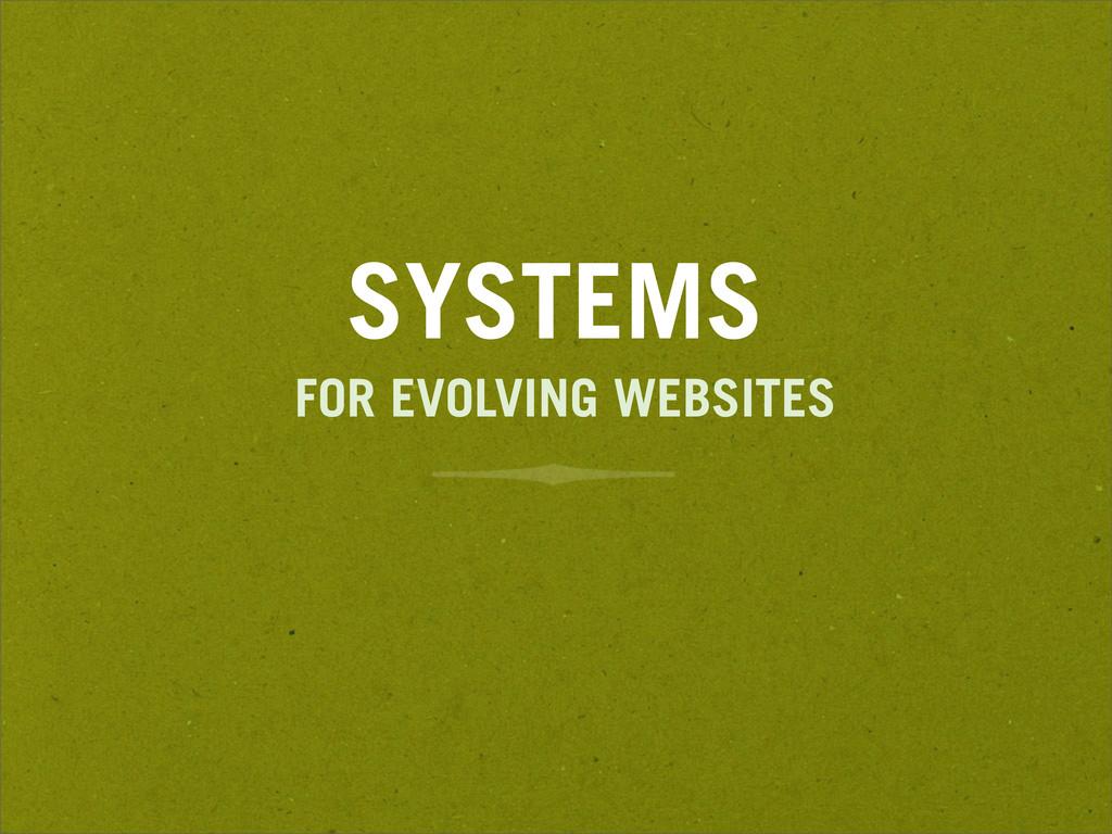 SYSTEMS FOR EVOLVING WEBSITES