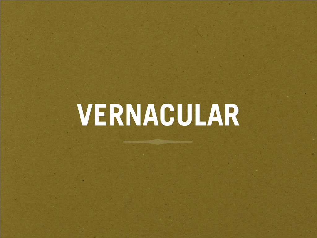 VERNACULAR