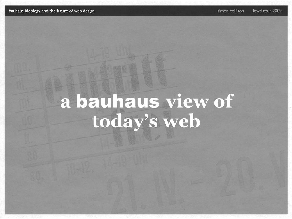 a bauhaus view of today's web bauhaus ideology ...