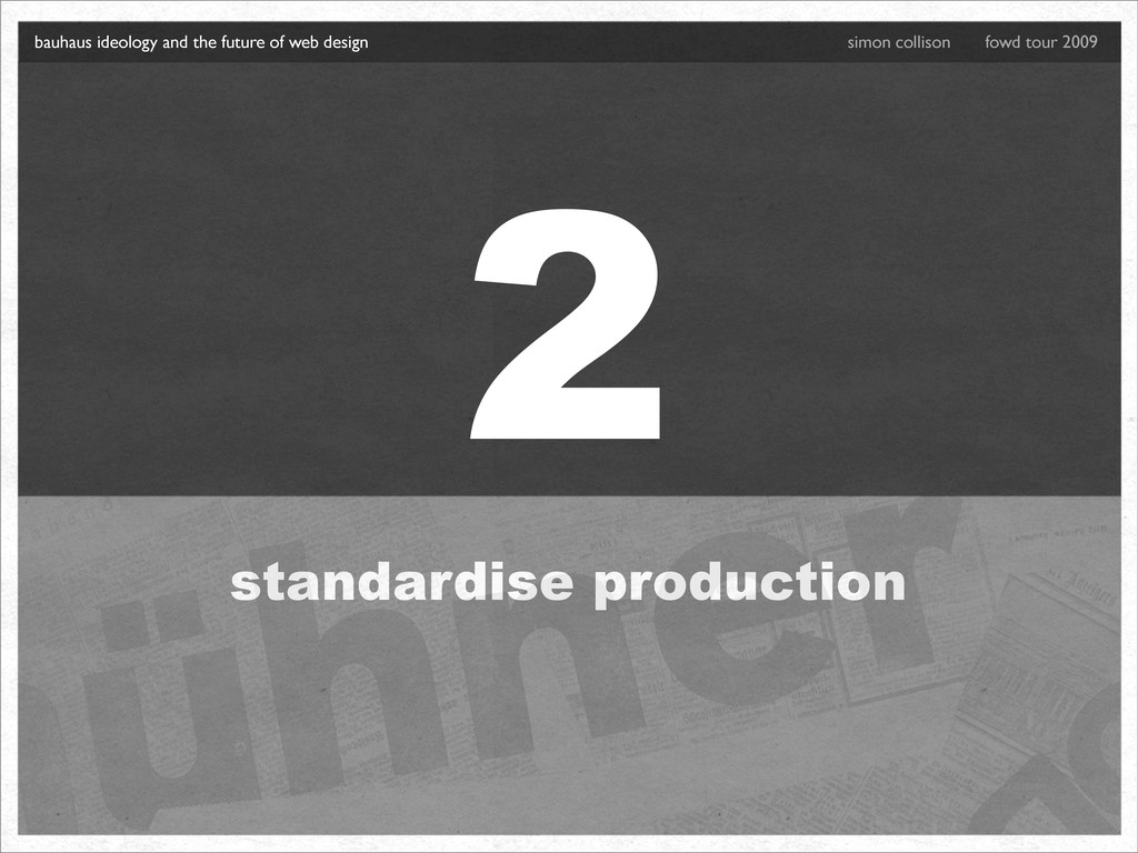 2 standardise production bauhaus ideology and t...