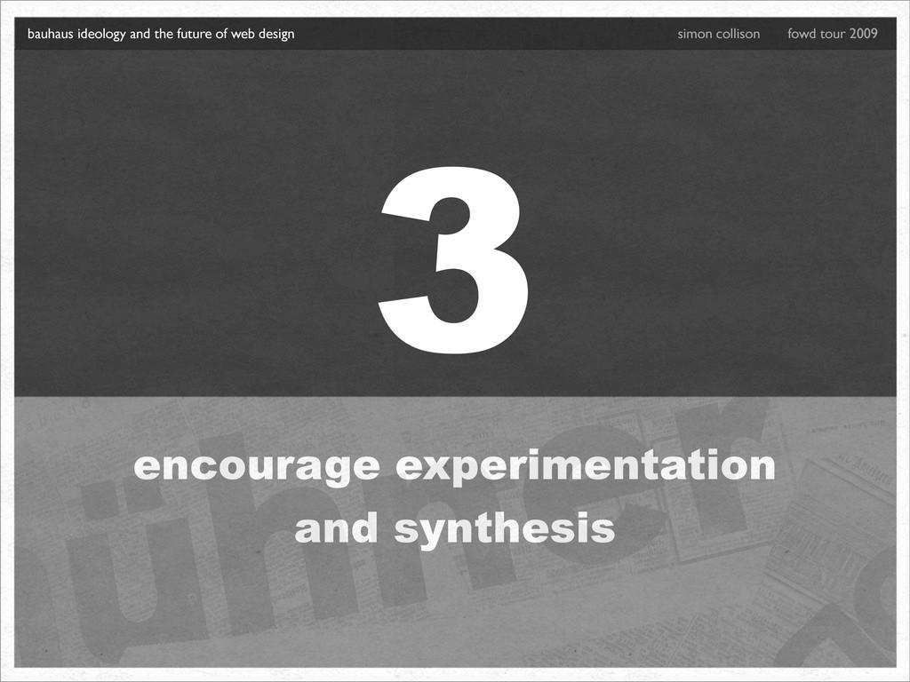 3 encourage experimentation and synthesis bauha...