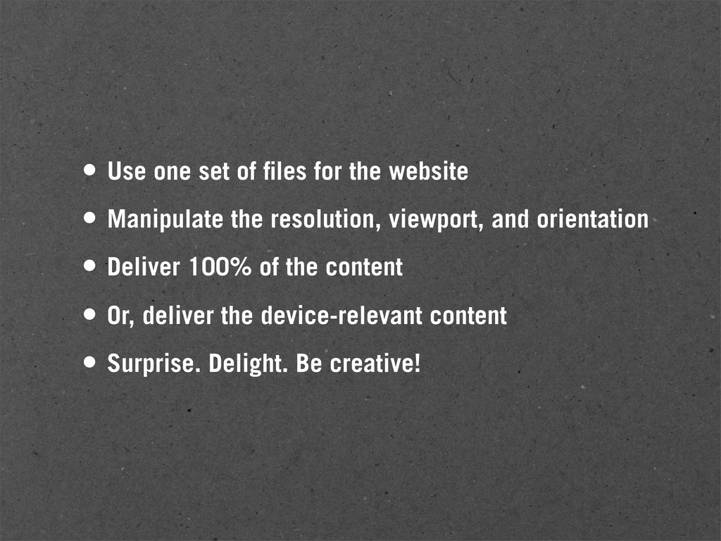 • Use one set of files for the website • Manipul...
