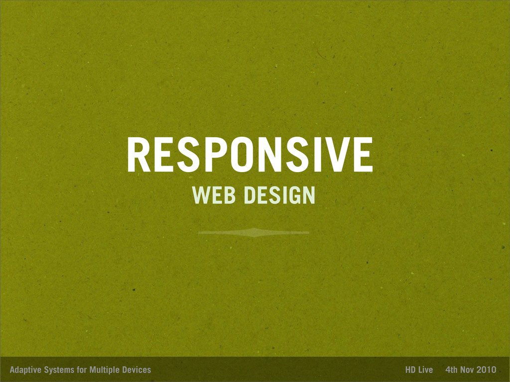 RESPONSIVE Adaptive Systems for Multiple Device...