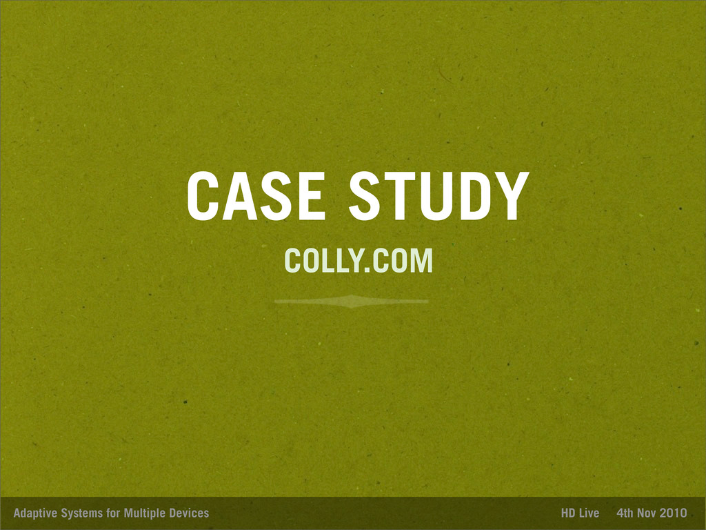 CASE STUDY Adaptive Systems for Multiple Device...