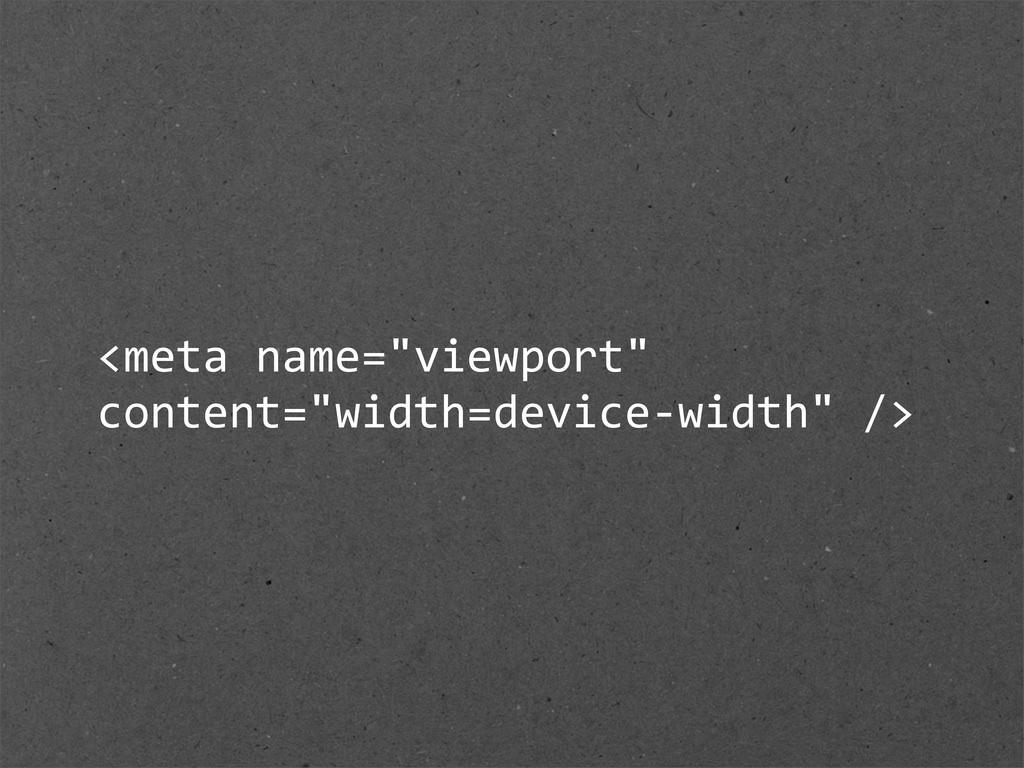 "<meta name=""viewport""  content=""width=device-..."