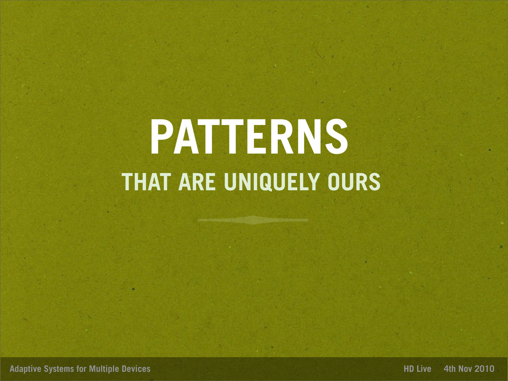 PATTERNS Adaptive Systems for Multiple Devices ...